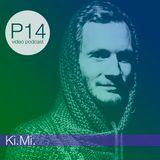 P14 video podcast - Ki.Mi.