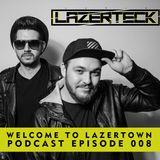 Lazerteck - Welcome to Lazertown Podcast 008