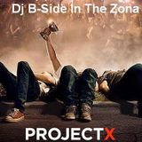 Project X In The Zona by: Dj B-Side
