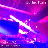 Gothic Party - August 11, 2017 - Opening & party sets by D.J. SeaWave