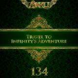 TRAVEL TO INFINITY'S ADVENTURE Episode #134