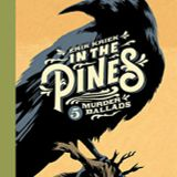 In The Pines and Other Murder Ballads