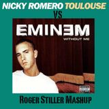 Nicky Romero Vs Eminem - Without Toulouse (Roger Stiller Mashup)