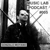 Music Lab Podcast | Gonzalo Moyano | #005