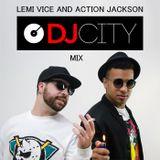 Lemi Vice and Action Jackson - DJ City Mix