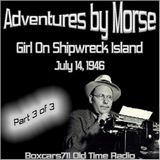 Adventures By Morse - The Girl On Shipwreck Island Pt.3 of 3 (07-14-46)
