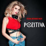 Pozitiva - EDM Bomb Mix