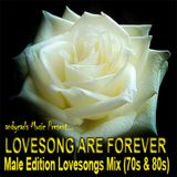 Lovesong Are Forever - Male Edition Lovesongs Mix (70s and 80s)
