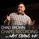 Chad Brown on Not Giving Up 11.28.17