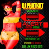 DJ PHAT KAT PRESENTS ALERT (2016 WINTER DANCEHALL MIX)