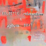 Eclectic Relaxtion X AphraBeat // S1