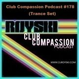 Club Compassion Podcast #178 (Trance Set) - Royski