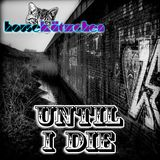 Until I Die - Out Of The Box Vol.1 - 2.9.2016
