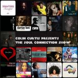 COLIN CURTIS PRESENTS  THE SOUL CONNECTION SHOW  NEW INDEPENDENTS SOUL & GOSPEL  15TH MARCH 2018