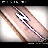 Loco Radius - Line Out