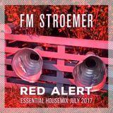 FM STROEMER - Red Alert Essential Housemix July 2017 | www.fmstroemer.de
