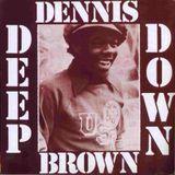 Dennis Brown - Deep Down (A Vocal & Dub Showcase)