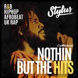 @DjStylusUK - Nothin' But The Hits - Season 2 (R&B / HipHop / Dancehall / UK Rap)