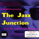 Portobello Radio Saturday Sessions @LondonWestBank with Chris Sullivan: The Jazz Junction EP4.