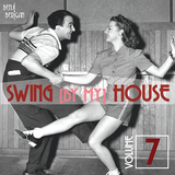 Swing By My House Vol.7