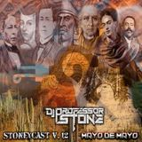 "StoneyCa$t vol. 12 ""Mayo de Mayo"" Latin Bass tribute by Dj Professor Stone"
