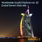 Worldwide Soulful Festival vol. 22 (Dubaï Seven Stars Mix)