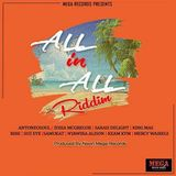 All In All Riddim (mega records 2018) Mixed By SELEKTA MELLOJAH FANATIC OF RIDDIM