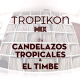 Tropikon Mix By Candelazos Tropicales & El Timbe (Colombia)