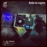 Bailão da Legalize #4 (15-08-13)