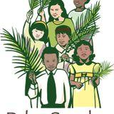 Palm Sunday: Sunday 14th April 2019