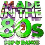 Made In The 80's Pop & Dance 2