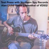 Test Press w/ Northern Spy: Alan Licht! Steve Lowenthal from VDSQ!