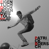 PATRICK BOERSCH - Eigentlich Doch Irgendwie Toll - Special Edit Mix - June 2013