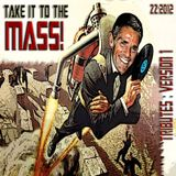 Take It To The Mass!  Tributes :Version 1