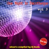 ONE NIGHT IN DISCOTHEQUE VOL.3 ( By Dj Kosta )