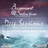 Basement Seduction // 012 // Deep Sessions by Deejay Chaotic