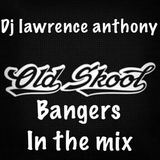 dj lawrence anthony oldskool bangers in the mix