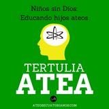 Tertulia Atea Programa #5 Niños sin Dios: Educando hijos ateos.