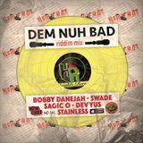 New Chat #161 - Dem Nuh Bad Riddim Mix