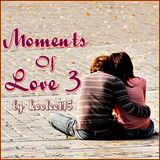 Moments Of Love 3