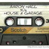 Aaron Hall - 90s US Garage/House Mix (Back to the Roots)