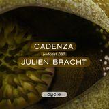 Cadenza Podcast 037 (Cycle) - Julien Bracht