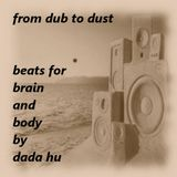 from dub to dust