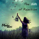 Melly Lou pres. The Gift of Rejection