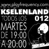 KselenLand 012. PlayFrequency #3