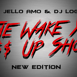 The Wake Yo A$$ Up Show (New Edition)