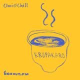 Chai and Chill 009 - Krupakaro [13-09-2017]