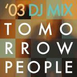 Tomorrowpeople '03 DJ Mix