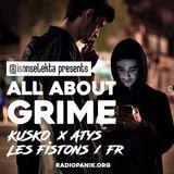 All About Grime - Kusko x Atys (Les Fistons) | Mort  Né x Lucius | Dubzta | Lee Wrizzle | Diamondz