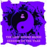 THE LAST HOUSE MUSIC SESSION OF THE YEAR - Music Selected and Mixed By Orso B